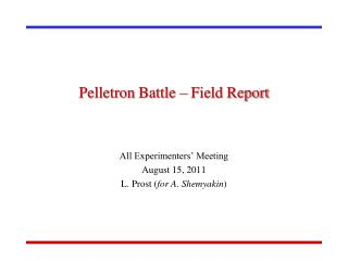 Pelletron  Battle – Field Report
