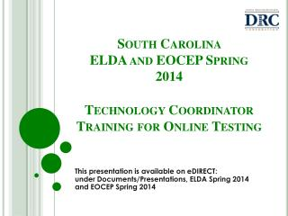 South Carolina  ELDA and EOCEP Spring 2014  Technology Coordinator Training for Online Testing
