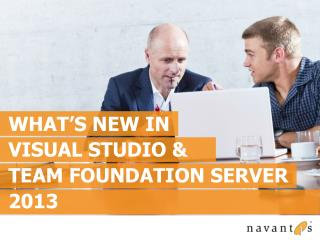 What's New In  Visual Studio &  Team foundation Server 2013