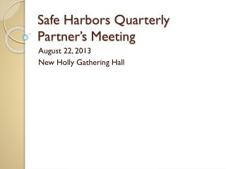 Safe Harbors Quarterly Partner's Meeting