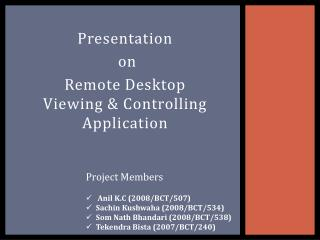 Presentation  on  Remote Desktop Viewing & Controlling Application