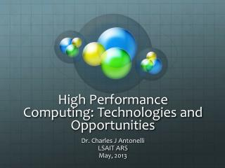 High Performance Computing: Technologies and Opportunities