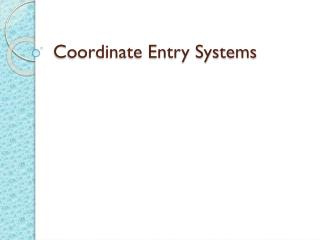 Coordinate Entry Systems