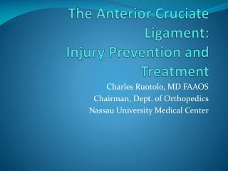 The Anterior  Cruciate  Ligament: Injury Prevention and Treatment