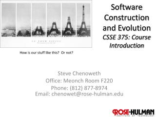 Software Construction  and Evolution CSSE 375: Course Introduction