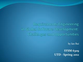 Requirements  Engineering in Global  Software Development: Challenges and Opportunities
