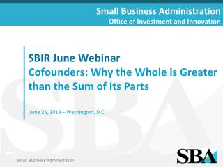 SBIR June Webinar Cofounders :  Why  the Whole is Greater than  the  Sum of Its Parts