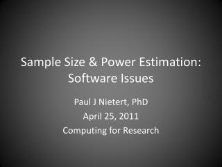 Sample Size & Power Estimation: Software Issues