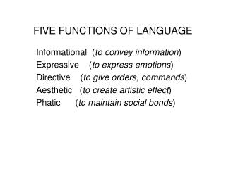 FIVE FUNCTIONS OF LANGUAGE