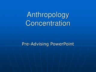 Anthropology Concentration