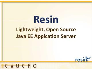 Resin Lightweight, Open Source Java EE  Appication  Server