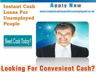 Instant Cash Loans For Unemployed