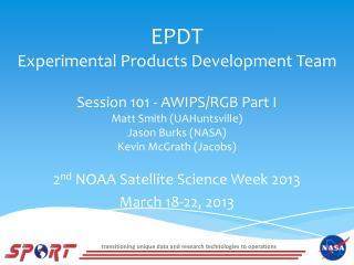 2 nd  NOAA Satellite Science Week 2013 March 18-22, 2013