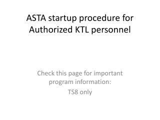 ASTA startup procedure for Authorized KTL personnel