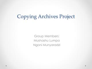 Copying Archives Project