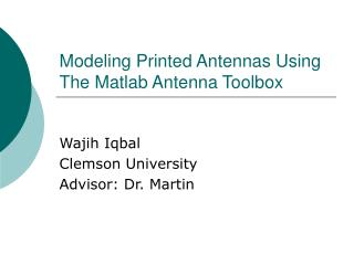 Modeling Printed Antennas Using The Matlab Antenna Toolbox