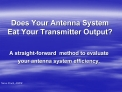 does your antenna system eat your transmitter output