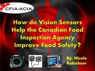 How do Vision Sensors Help the Canadian Food  Inspection Agency Improve Food Safety ?