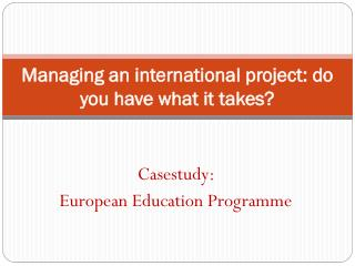 Managing an international project: do you have what it takes?