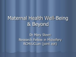 Maternal Health Well-Being & Beyond