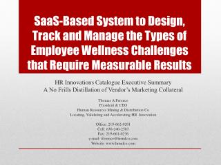 SaaS-Based System to Design, Track and Manage the Types of Employee Wellness Challenges that Require Measurable Results