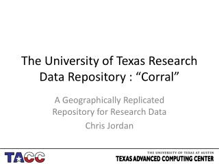 "The University of Texas Research Data Repository : ""Corral"""