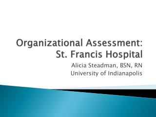 Organizational Assessment: St. Francis Hospital