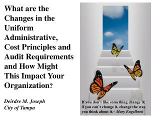 What are the Changes in the Uniform Administrative, Cost Principles and Audit Requirements and How Might This Impact Yo