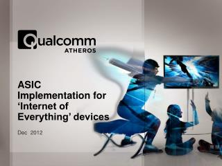 ASIC Implementation for 'Internet of Everything' devices