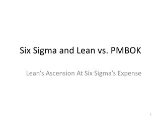 Six Sigma and Lean vs. PMBOK