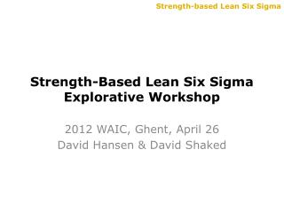 Strength-Based Lean Six Sigma Explorative Workshop