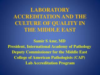 LABORATORY ACCREDITATION AND THE CULTURE OF QUALITY IN THE MIDDLE EAST