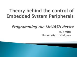 Theory behind the control of Embedded System Peripherals Programming the  McVASH  device