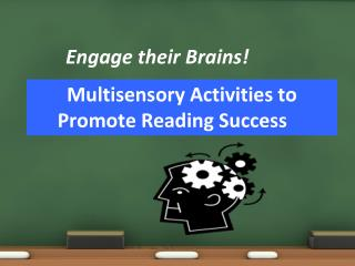 Engage their Brains!