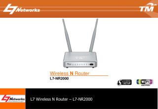 L7 Wireless N Router – L7-NR2000