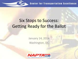 Six Stops to Success: Getting Ready for the Ballot