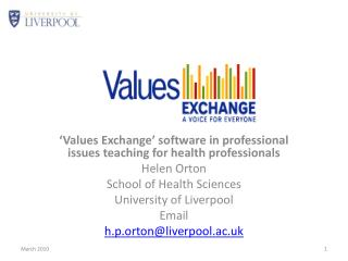 ' Values  Exchange' software  in professional issues teaching for health  professionals Helen Orton School of Health Sc