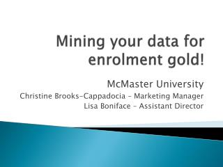 Mining your data for enrolment gold!
