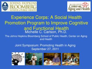 Experience Corps: A Social Health Promotion Program to Improve Cognitive and Functional Health