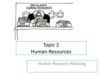 Topic 2 Human Resources