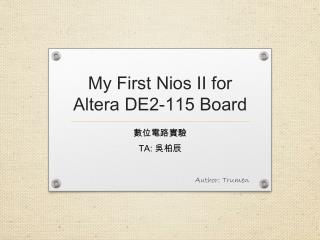 My First  Nios  II for Altera DE2-115 Board