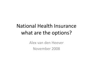 National Health Insurance what are the options?