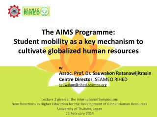 The AIMS  Programme : Student mobility as a key mechanism to cultivate globalized human resources