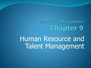 Essentials of Management Chapter  9