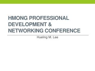 Hmong Professional development & networking conference