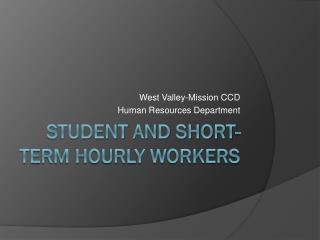 STUDENT AND SHORT-TERM HOURLY WORKERS