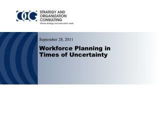 Workforce Planning in  Times of Uncertainty