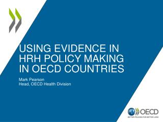 Using Evidence in  HRH policy making  in OECD countries