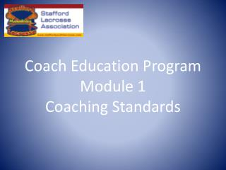 Coach Education Program Module 1 Coaching Standards