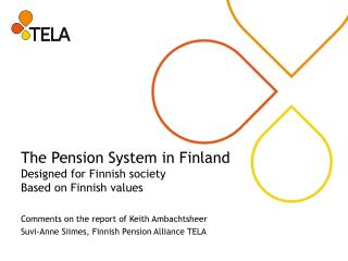The Pension System in Finland Designed for Finnish society Based on Finnish values